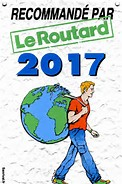 Guide du routard 2017 recommandé par le Guide du routard 2017